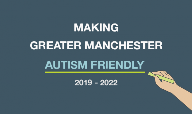 Making Greater Manchester Autism Friendly. 2019-2022