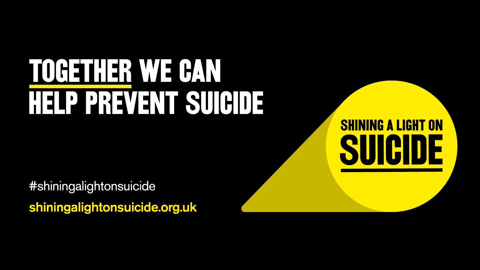 Together we can help prevent suicide. #shiningalightonsuicide shiningalightonsuicide.org.uk